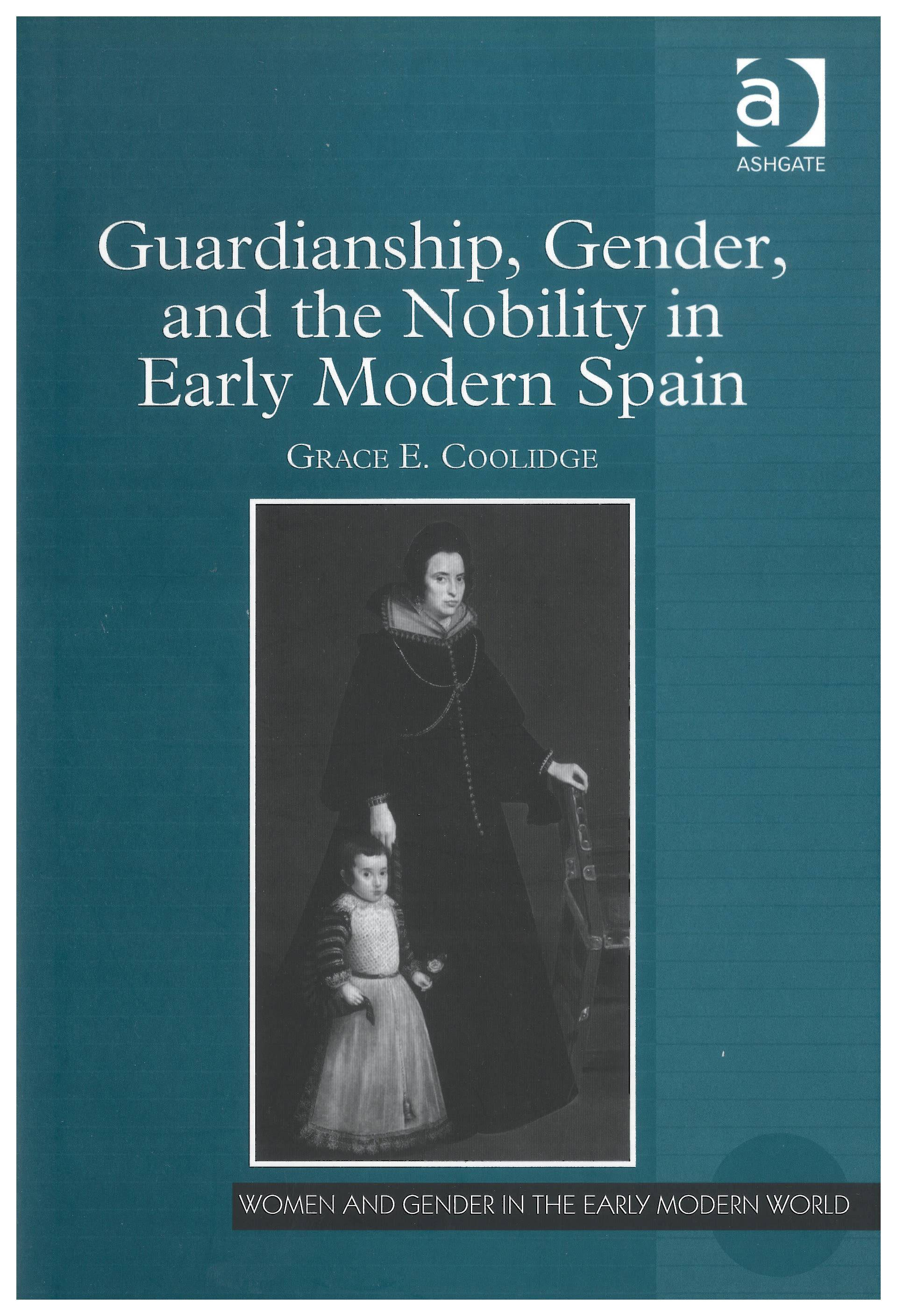 Guardianship, Gender, and Nobility in Early Modern Spain